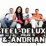 Steel Deluxe and Andrian